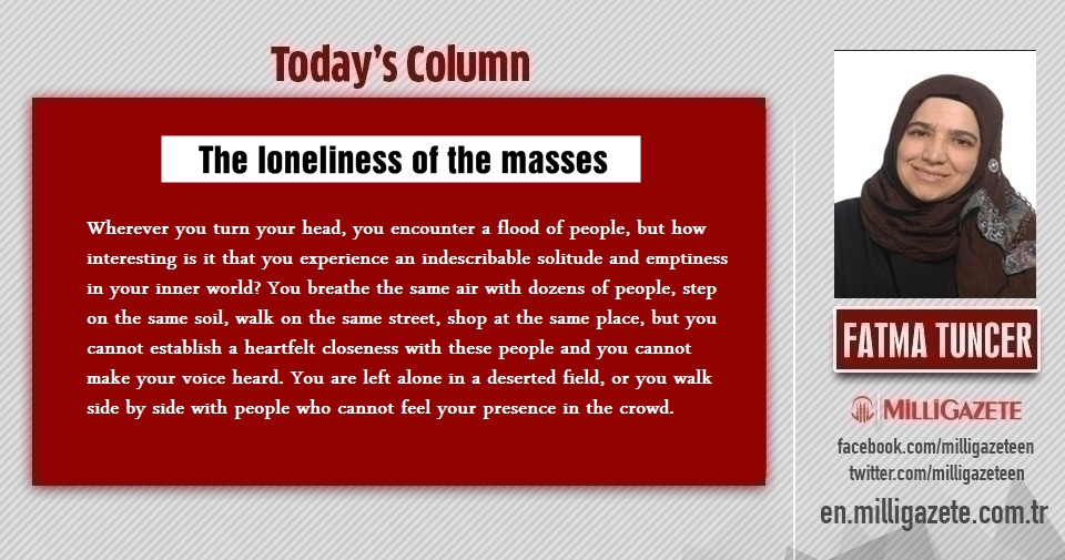 """Fatma Tuncer: """"The loneliness of the masses"""""""