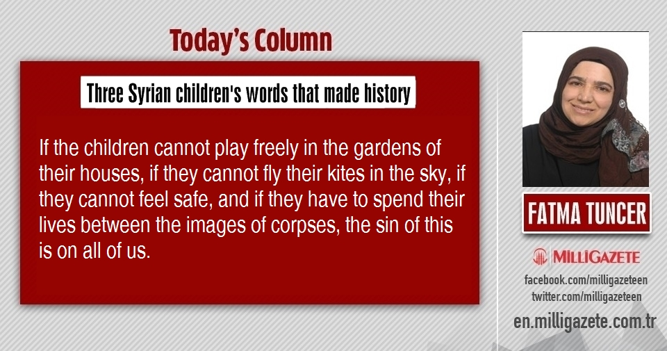 """Fatma Tuncer: """"Three Syrian childrens words that made history"""""""