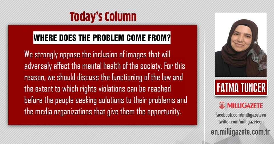 """Fatma Tuncer: """"Where does the problem come from?"""""""