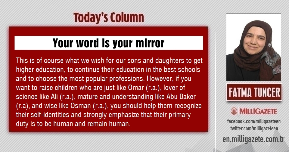 """Fatma Tuncer: """"Your word is your mirror"""""""