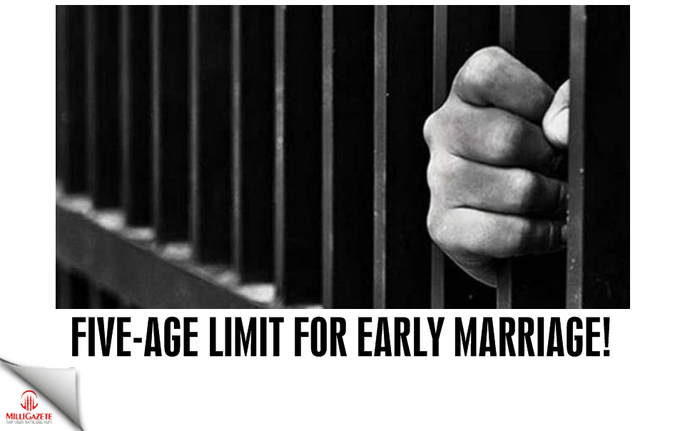 Five-age limit for early marriage!