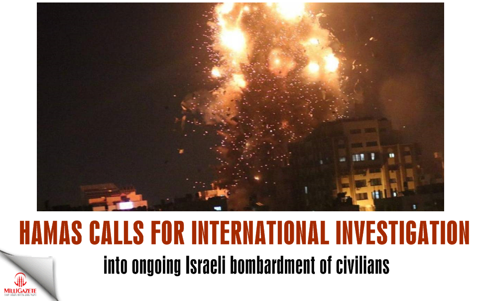 Hamas calls for international investigation into ongoing Israeli bombardment of civilians