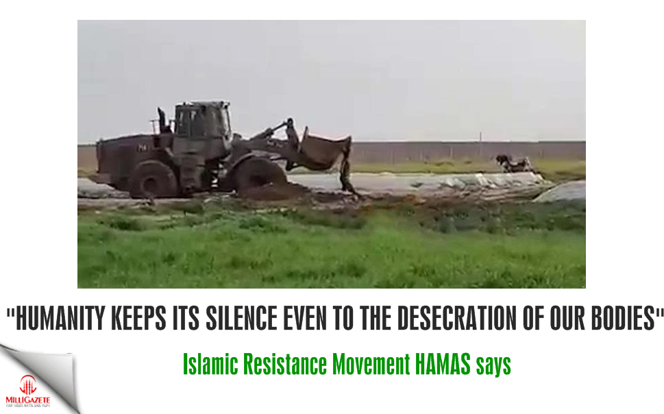"Hamas: ""Humanity keeps its silence even to the desecration of our bodies"""