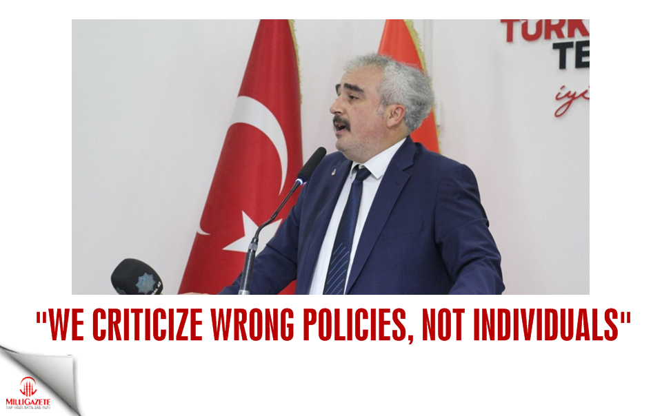 "Hasan Hüseyin Uyar: ""We criticize wrong policies, not individuals"""