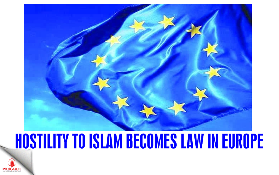 Hostility to Islam becomes law in Europe