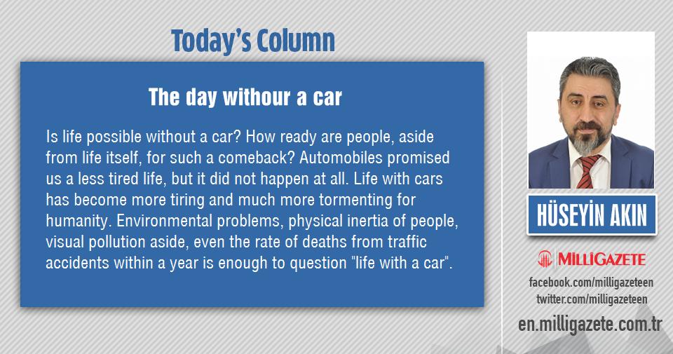 """Hüseyin Akın: """"The day withour a car"""""""
