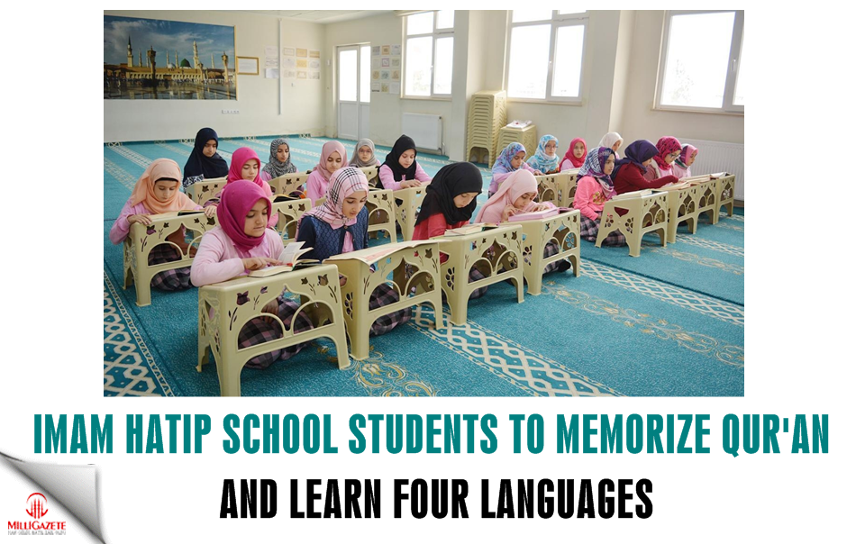 Imam Hatip students to memorize Quran and learn 4 languages