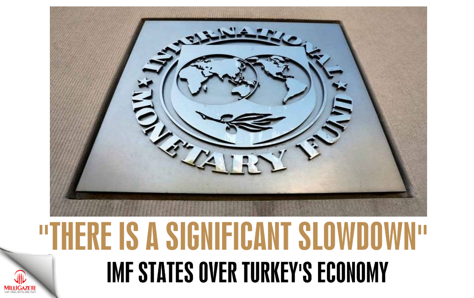 "IMF to Turkey: ""There is a significant slowdown"""