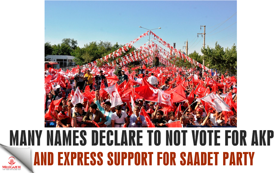 Inner wave! Many names declare to not vote for AKP and express support for Saadet Party