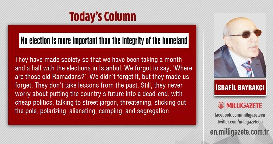 "İsrafil Bayrakçı: ""No election is more important than the integrity of the homeland"""