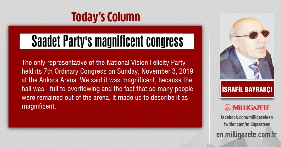 "İsrafil Bayrakçı: ""Saadet Partys magnificent congress"""