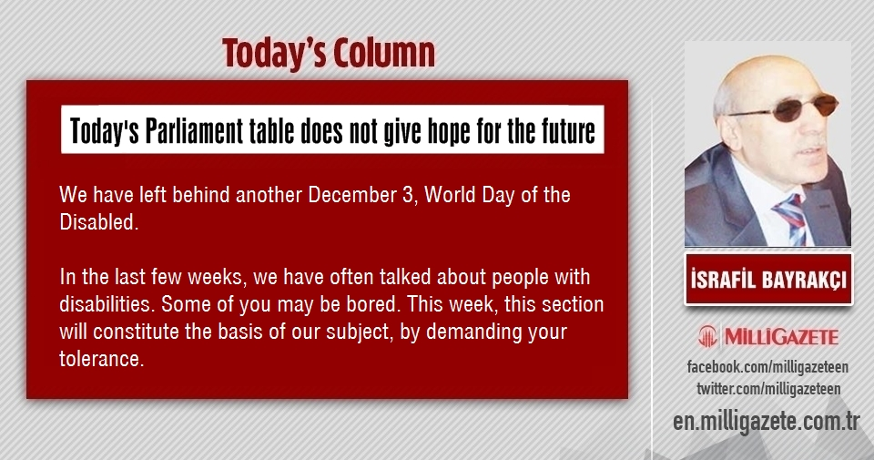 "İsrafil Bayrakçı: ""Todays Parliament table does not give hope for the future"""