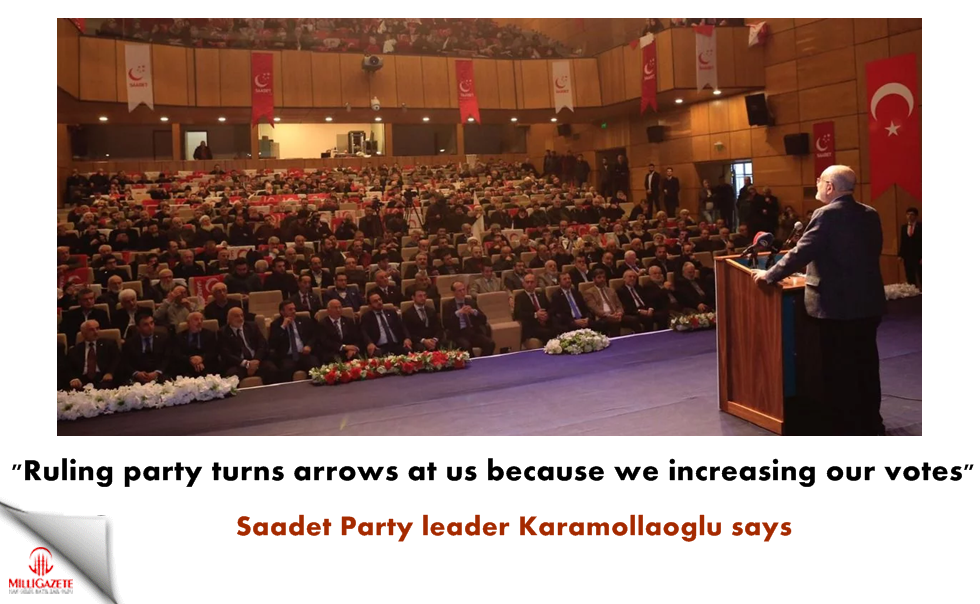 "Karamollaoglu: ""Ruling party turns arrows at us because we increasing our votes"""