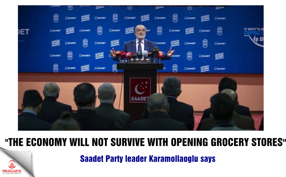 "Karamollaoglu: ""The economy will not survive with opening grocery stores"""