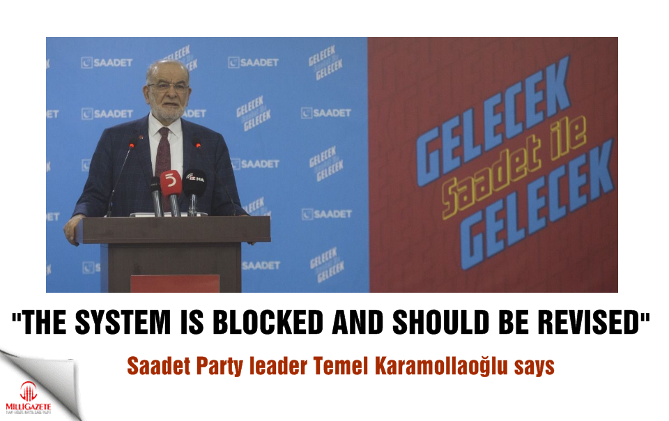 "Karamollaoğlu: ""The system is blocked and should be revised"""