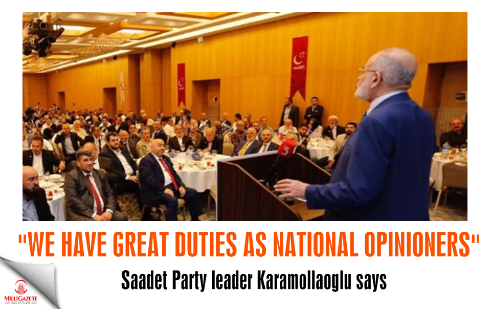 "Karamollaoglu: ""We have great duties as National Opinioners"""