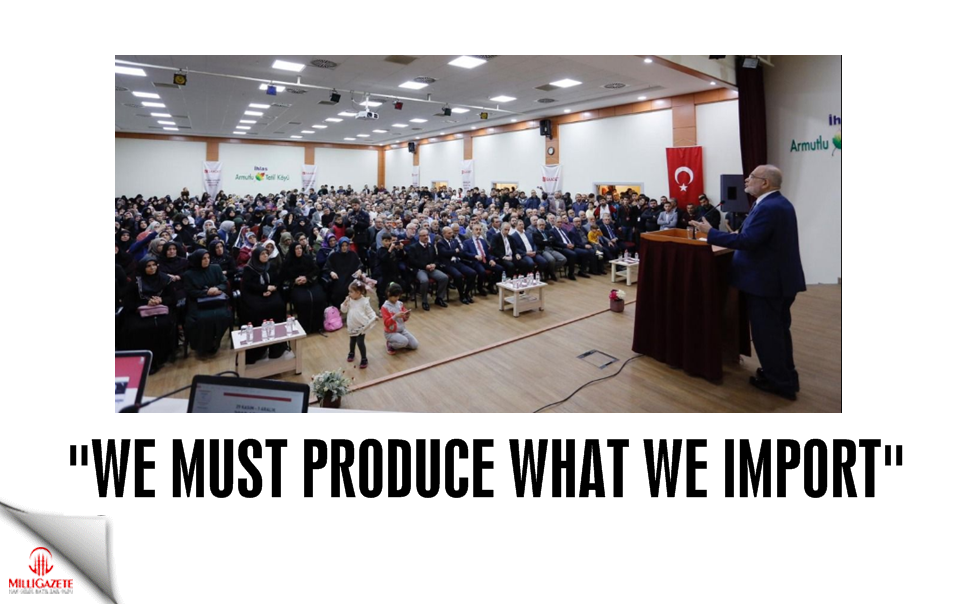 "Karamollaoğlu: ""We must produce what we import"""