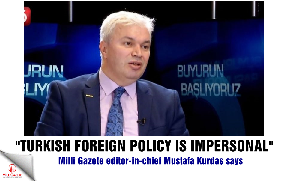 """Kurdaş: """"Turkish foreign policy is impersonal"""""""