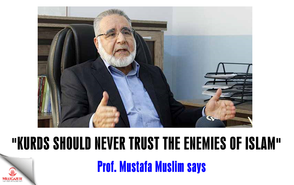 """Kurds should never trust the enemies of Islam"""