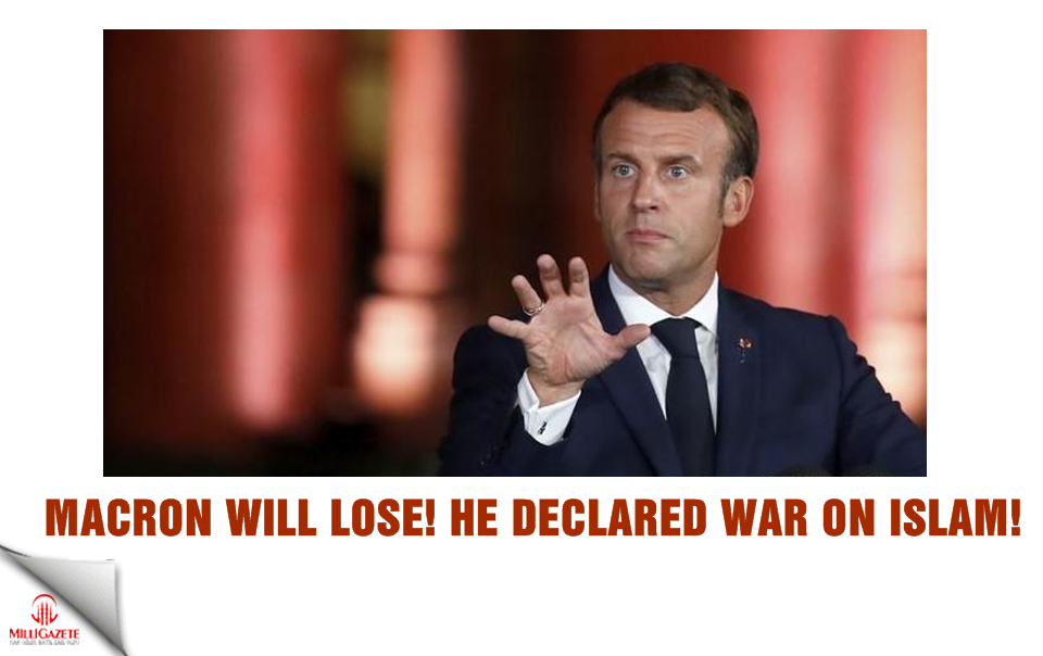 Macron will lose! He declared war on Islam!