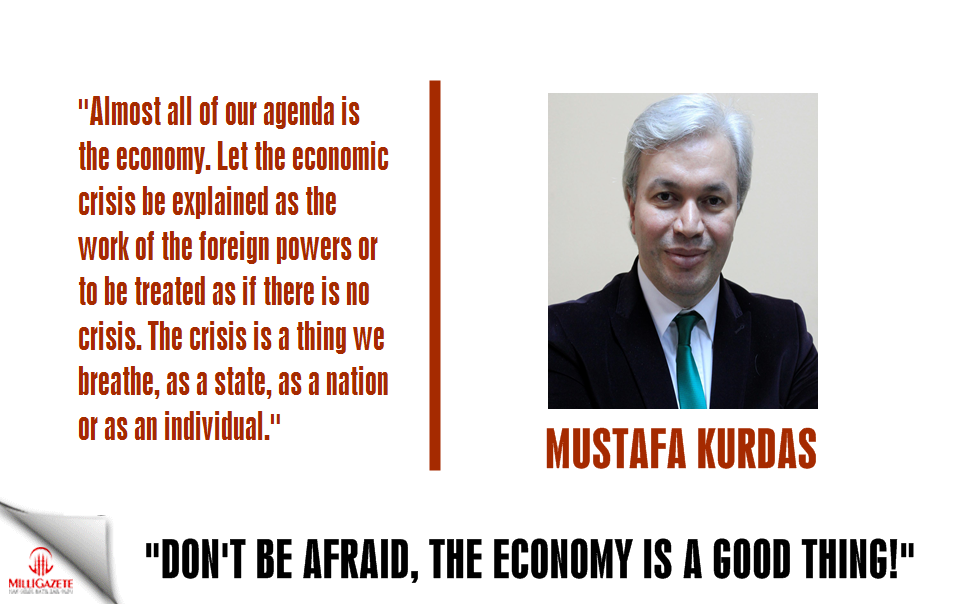 "MG Editor-in-Chief Mustafa Kurdas: ""Dont be afraid, the economy is a good thing!"""