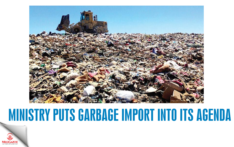 Ministry puts garbage import into its agenda
