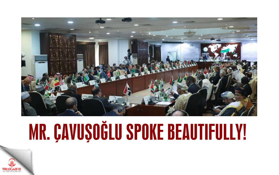 Mr. Çavuşoğlu spoke beautifully!
