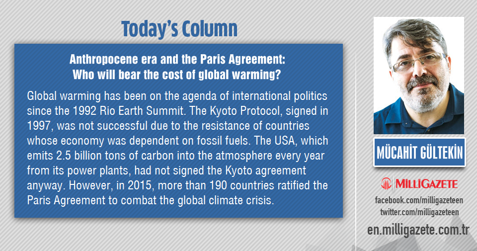 """Mücahit Gültekin: """"Anthropocene era and the Paris Agreement: Who will bear the cost of global warming?"""""""