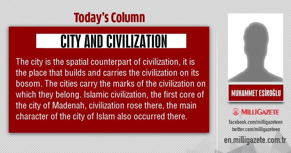 "Muhammet Esiroğlu: ""City and civilization"""