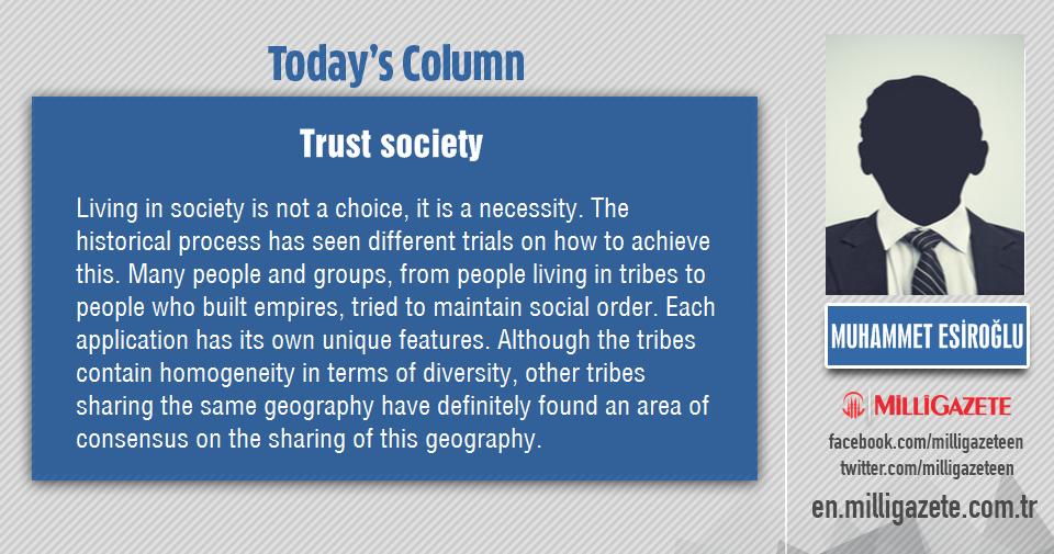 "Muhammet Esiroğlu: ""Trust society"""