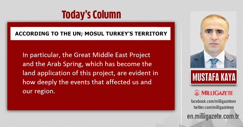 "Mustafa Kaya: ""According to the UN; Mosul Turkeys territory"""