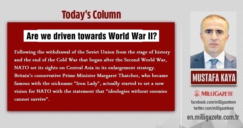 """Mustafa Kaya: """"Are we driven towards World War II?"""""""