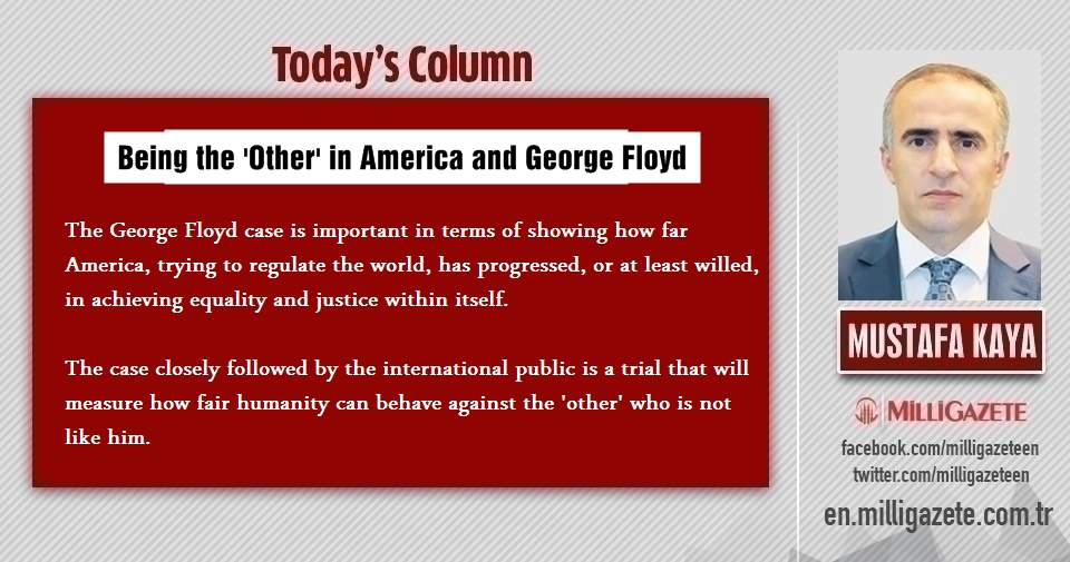 """Mustafa Kaya: """"Being the Other in America and George Floyd"""