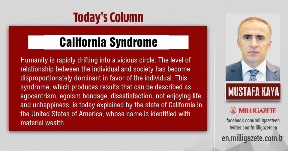 "Mustafa Kaya: ""California Syndrome"""
