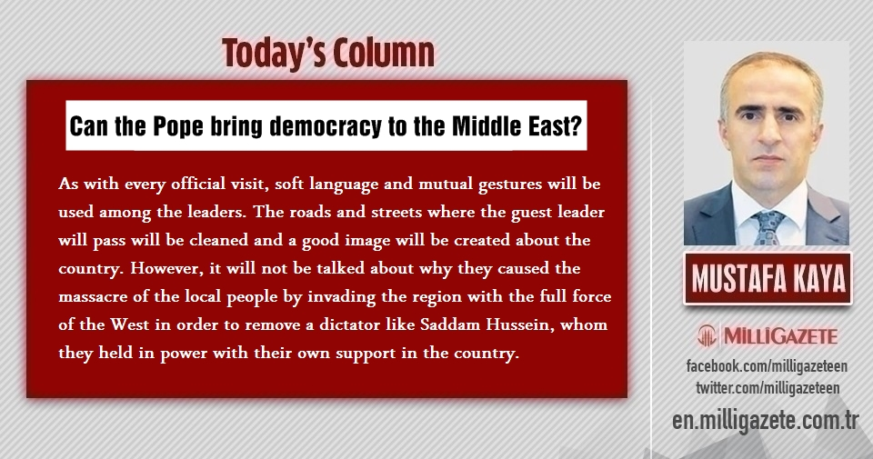 "Mustafa Kaya: ""Can the Pope bring democracy to the Middle East?"""