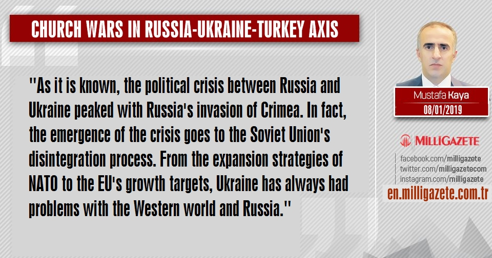 "Mustafa Kaya: ""Church wars in Russia-Ukraine-Turkey axis"""