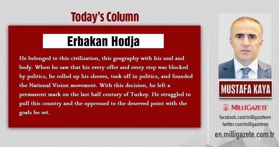 """Mustafa Kaya: """"Erbakan Hodja"""""""