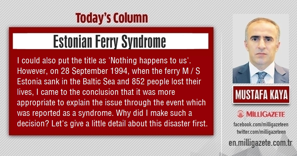 "Mustafa Kaya: ""Estonian Ferry Syndrome"""