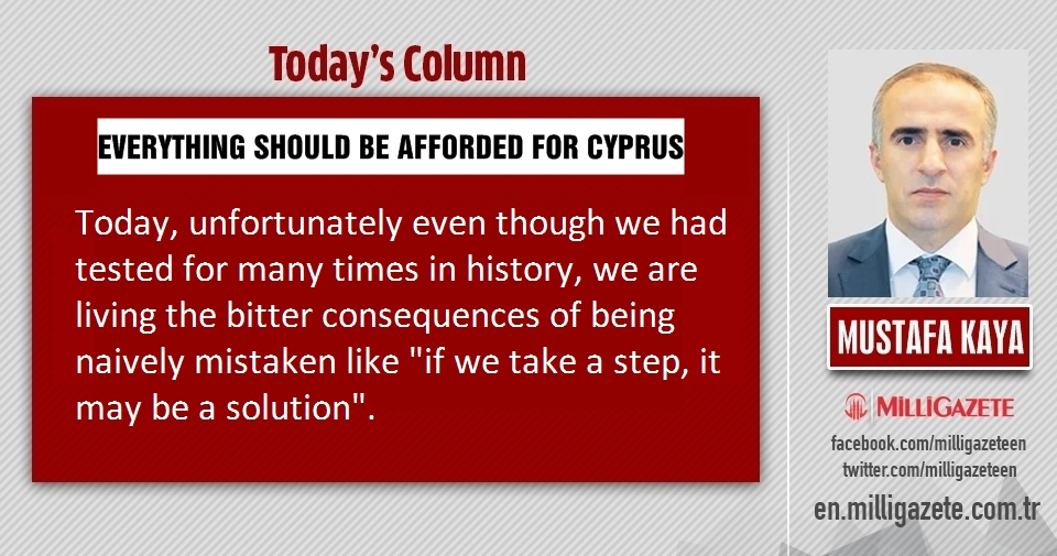 "Mustafa Kaya: ""Everything should be afforded for Cyprus"""
