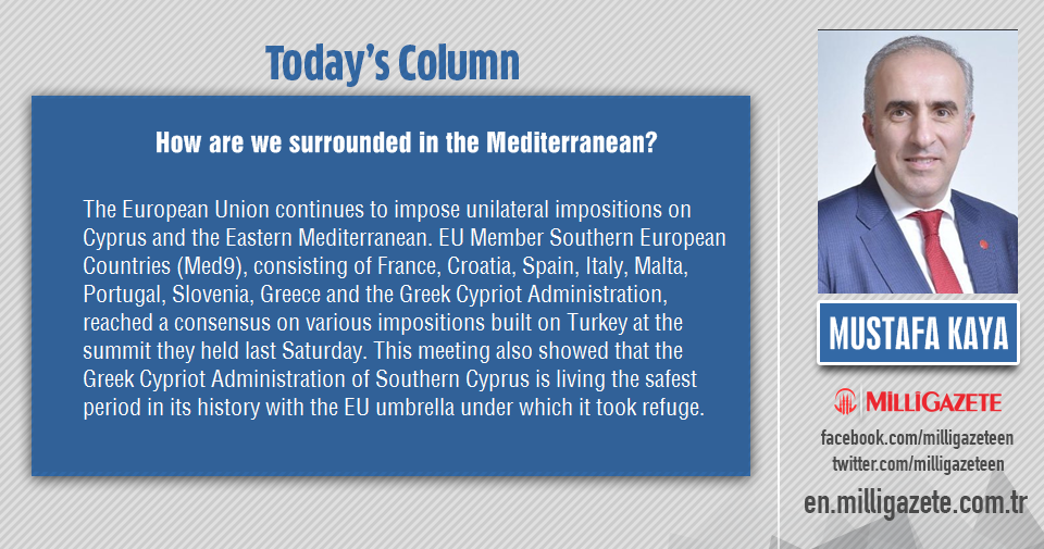 """Mustafa Kaya: """"How are we surrounded in the Mediterranean?"""""""