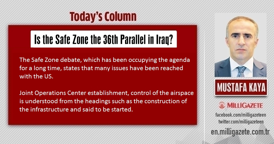 """Mustafa Kaya: """"Is the Safe Zone the 36th Parallel in Iraq?"""""""