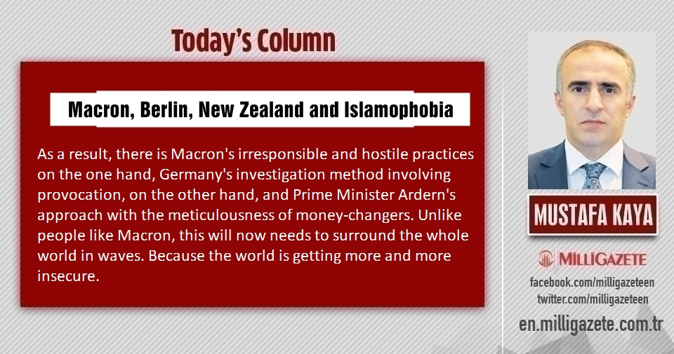 "Mustafa Kaya: ""Macron, Berlin, New Zealand and Islamophobia"""