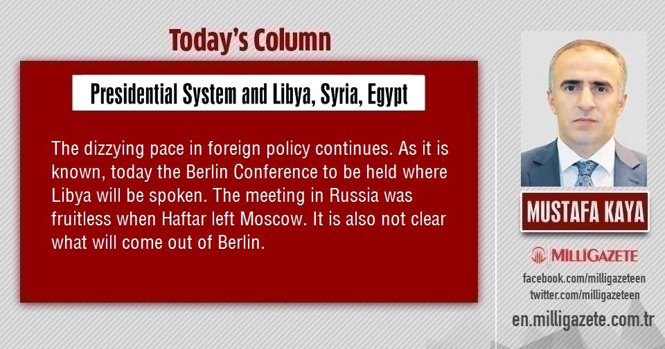 """Mustafa Kaya: """"Presidential System and Libya, Syria, Egypt"""""""