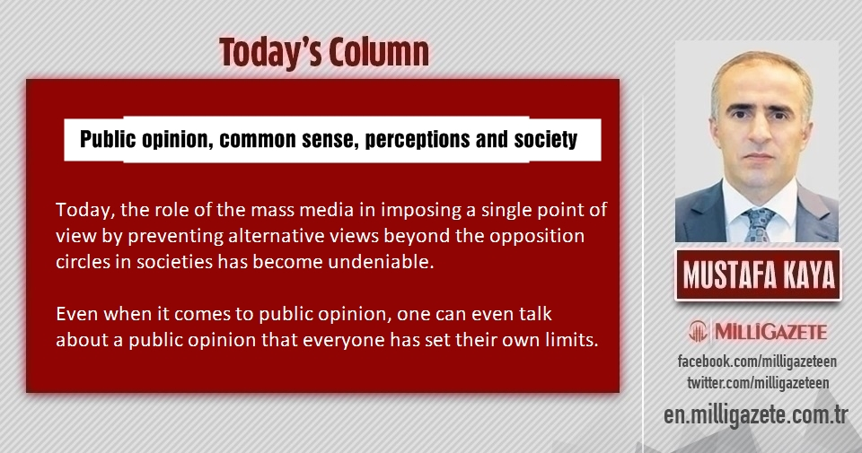 "Mustafa Kaya: ""Public opinion, common sense, perceptions and society"""