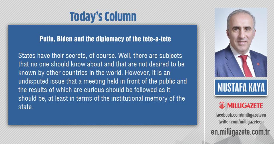 """Mustafa Kaya: """"Putin, Biden and the diplomacy of the tete-a-tete"""""""