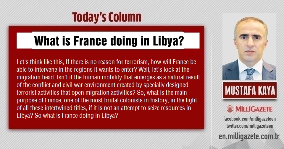 "Mustafa Kaya: ""What is France doing in Libya?"""