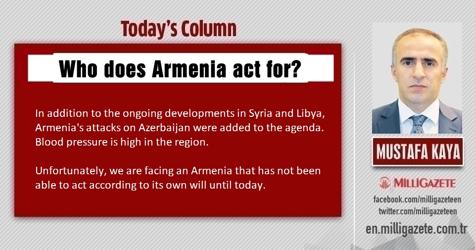 "Mustafa Kaya: ""Who does Armenia act for?"""