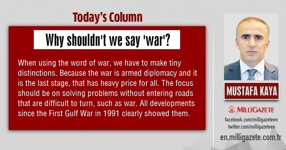 "Mustafa Kaya: ""Why shouldnt we say war?"""