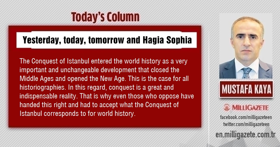 "Mustafa Kaya: ""Yesterday, today, tomorrow and Hagia Sophia"""