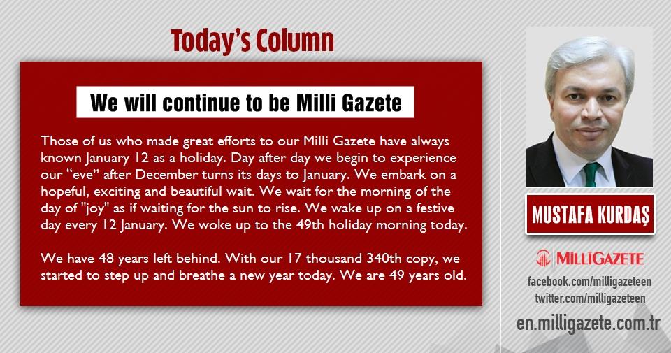 "Mustafa Kurdaş: ""We will continue to be Milli Gazete"""